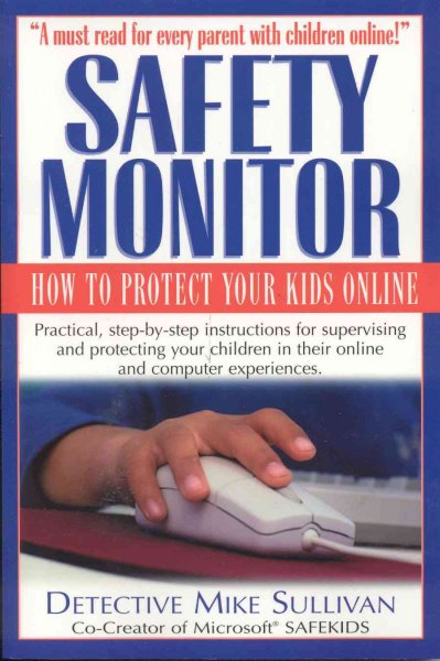 Safety Monitor: How to Protect Your Kids Online cover