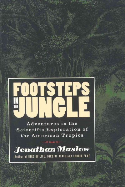 Footsteps in the Jungle: Adventures in the Scientific Exploration of American Tropics