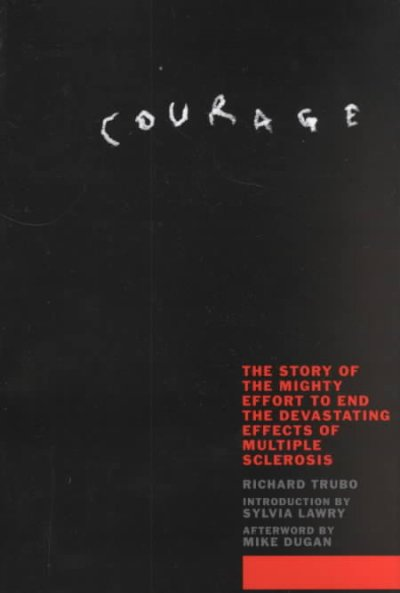 Courage: The Story of the Might Effort to End the Devastating Effects of Multiple Sclerosis