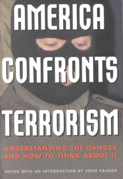 America Confronts Terrorism: Understanding the Danger and How to Think About It cover