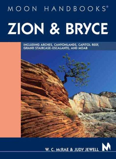 DEL-Moon Handbooks Zion and Bryce: Including Arches, Canyonlands, Capitol Reef, Grand Staircase-Escalante, and Moab cover