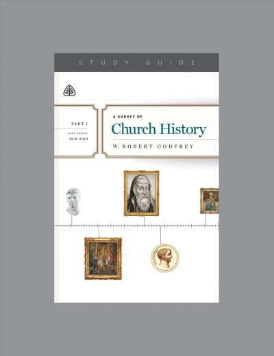 A Survey of Church History, Part 1 A.D. 100-600 cover