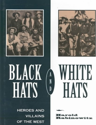 Black Hats and White Hats: Heroes and Villains of the West cover