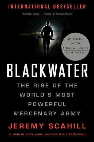 Blackwater: The Rise of the World's Most Powerful Mercenary Army [Revised and Updated] cover