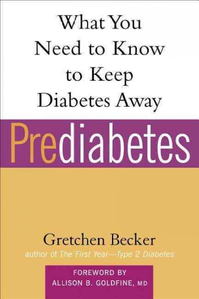 Prediabetes: What You Need to Know to Keep Diabetes Away (Marlowe Diabetes Library)