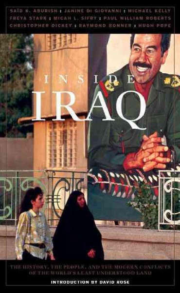 Inside Iraq: The History, the People, and the Modern Conflicts of the World's Least Understood Land