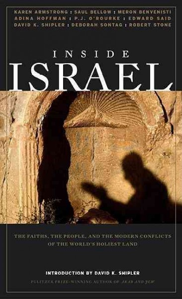 Inside Israel: The Faiths, the People, and the Modern Conflicts of the World's Holiest Land cover