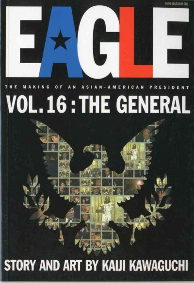 Eagle:The Making Of An Asian-American President, Vol. 16: The General cover