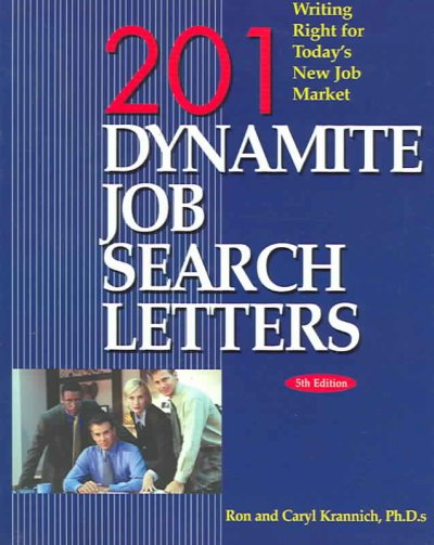 201 Dynamite Job Search Letters: Writing Right for Today's New Job Market