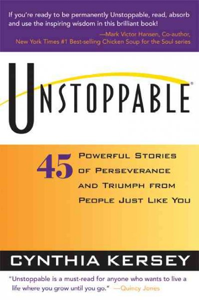 Unstoppable: 45 Powerful Stories of Perseverance and Triumph from People Just Like You cover