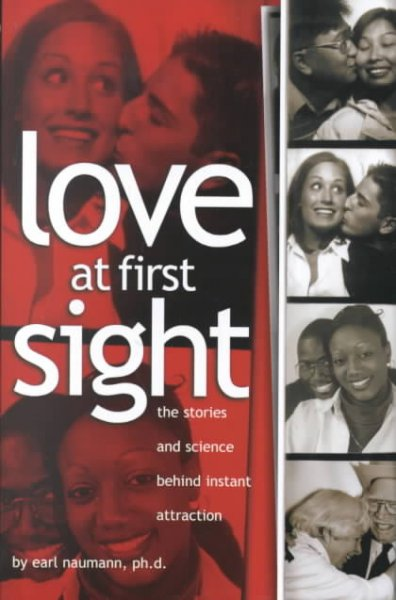 Love at First Sight: The Stories and Science Behind Instant Attraction cover