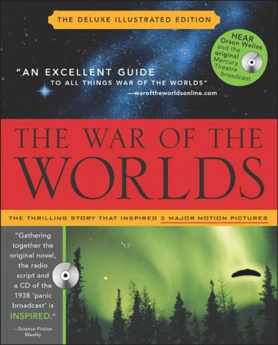The War of the Worlds With Audio CD: Mars' Invasion of Earth, Inciting Panic and Inspiring Terror from H.G. Wells to Orson Welles and Beyond cover