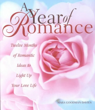 A Year of Romance: Twelve Months of Romantic Ideas to Light Up Your Love Life cover