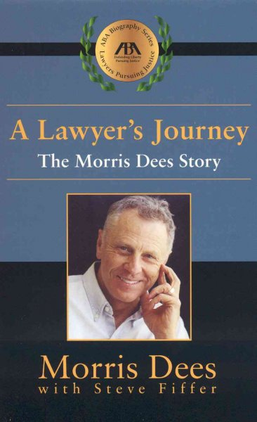 A Lawyer's Journey: The Morris Dees Story (ABA Biography Series) cover