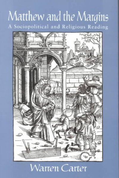 Matthew and the Margins: A Sociopolitical And Religious Reading (Bible & Liberation) (Bible & Liberation) cover