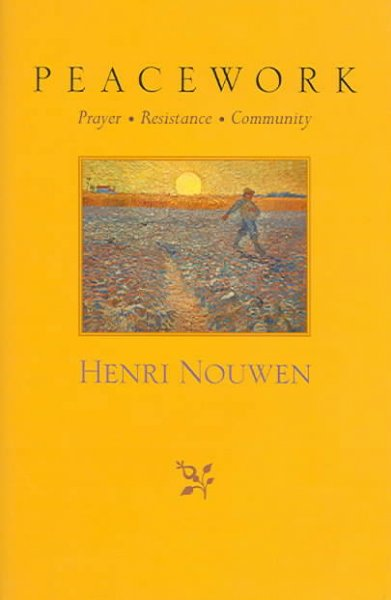 Peacework: Prayer, Resistance, Community cover