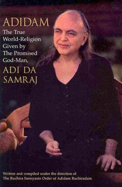 Adidam: The True World-Religion Given by the Promised God-Man cover