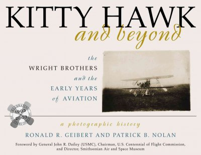 Kitty Hawk and Beyond: The Wright Brothers and the Early Years of Aviation: A Photographic History cover