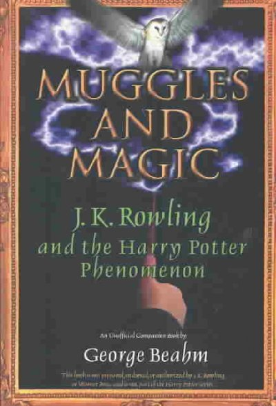 Muggles and Magic: An Unofficial Guide to J.K. Rowling and the Harry Potter Phenomenon cover