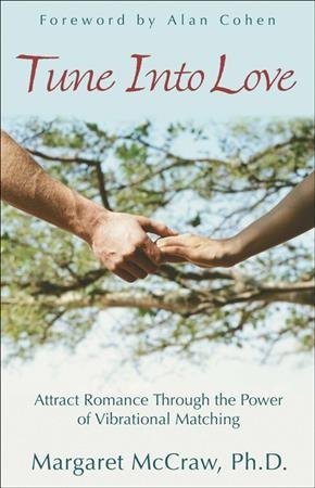 Tune into Love: Attract Romance through the Power of Vibrational Matching cover