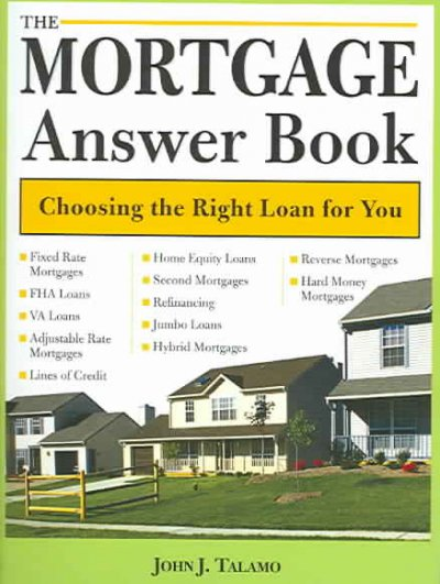 The Mortgage Answer Book: Choosing the Right Loan for You (Mortgage Answer Book: Practical Answers to More Than 150) cover