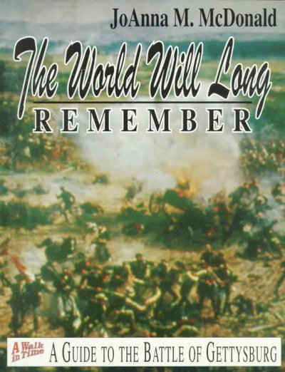 The World Will Long Remember: A Guide to the Battle of Gettysburg cover