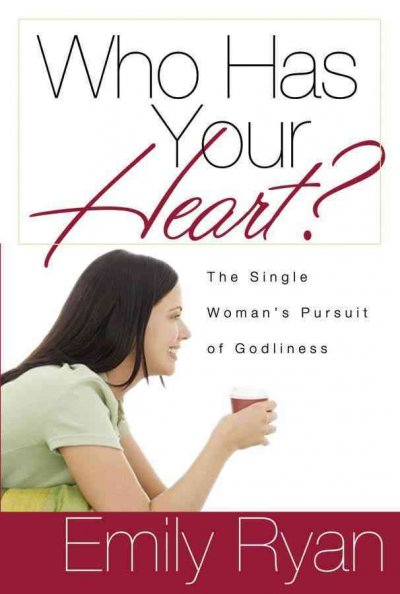 Who Has Your Heart? The Single Woman's Pursuit of Godliness cover