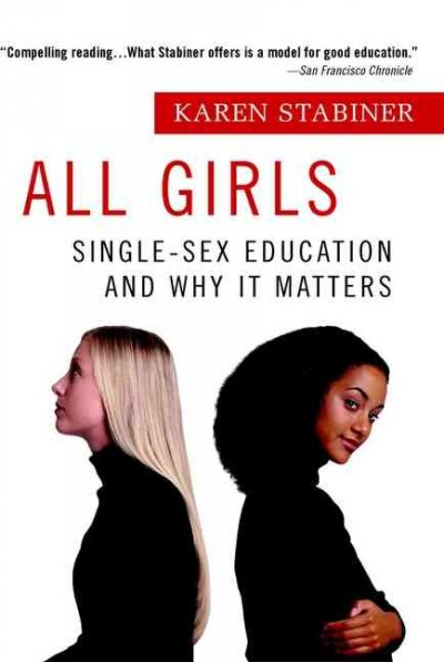 All Girls: Single-Sex Education and Why it Matters cover