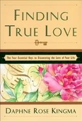 Finding True Love: The Four Essential Keys to Discovering the Love of Your Life cover