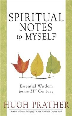 Spiritual Notes to Myself: Essential Wisdom for the 21st Century (Short Spiritual Meditations and Prayers) cover