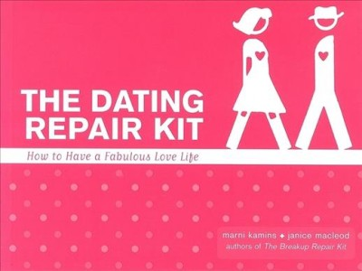 The Dating Repair Kit: How to Have a Fabulous Love Life cover
