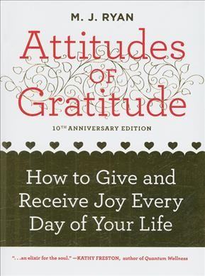 Attitudes of Gratitude: How to Give and Receive Joy Every Day of Your Life cover