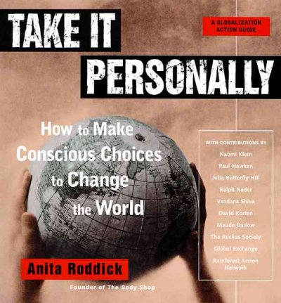 Take It Personally: How to Make Conscious Choices to Change the World cover