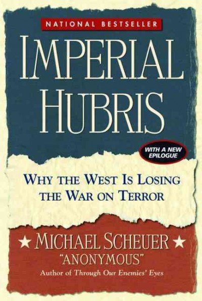 Imperial Hubris: Why the West Is Losing the War on Terror cover
