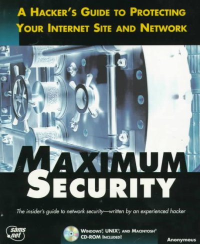 Maximum Security: A Hacker's Guide to Protecting Your Internet Site and Network cover