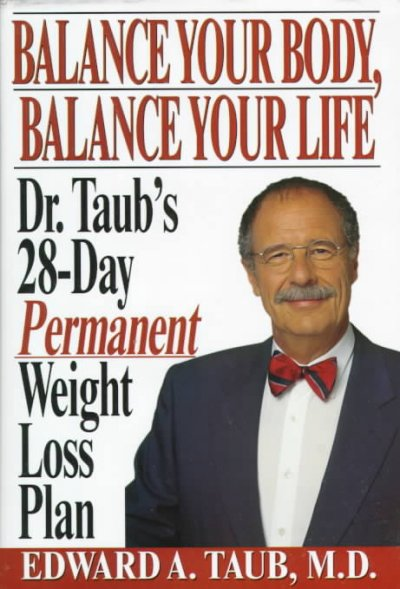 Balance Your Body, Balance Your Life: Dr. Taub's 28 Day Permanent Weight Loss Plan cover
