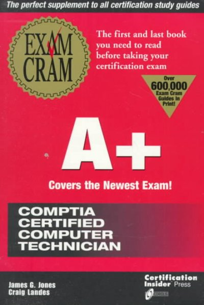 A+ Exam Cram: Pass the New A+ Certification Exam Expected to Go Live July 1998 cover