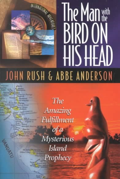 The Man With the Bird on His Head: The Amazing Fulfillment of a Mysterious Island Prophecy cover