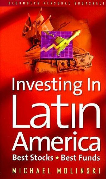 Investing in Latin America: Best Stocks, Best Funds cover