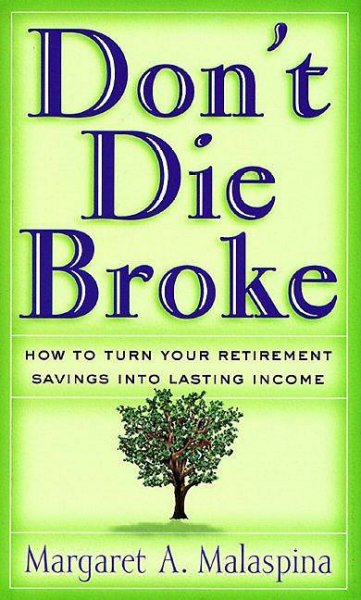 Don't Die Broke: How to Turn Your Retirement Savings into Lasting Income cover