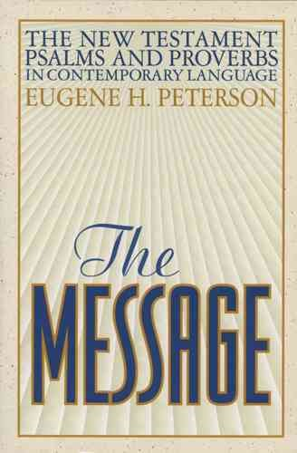 The Message New Testament Psalms and Proverbs in Contemporary Language cover