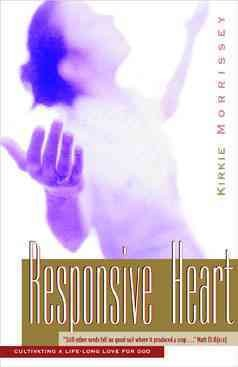 The Responsive Heart: Cultivating a Life-Long Love for God: A Bible study for women based on the parable of The Sower (Pilgrimage Growth Guide)