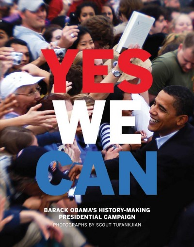Yes We Can: Barack Obama's History-Making Presidential Campaign cover