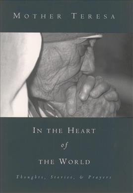 In the Heart of the World: Thoughts, Stories and Prayers cover