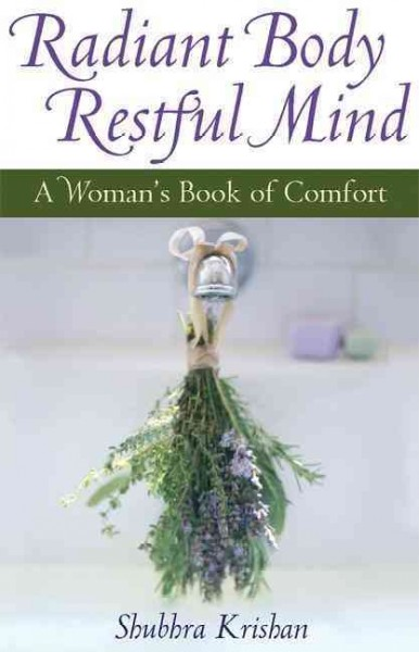 Radiant Body, Restful Mind: A Woman's Book of Comfort cover
