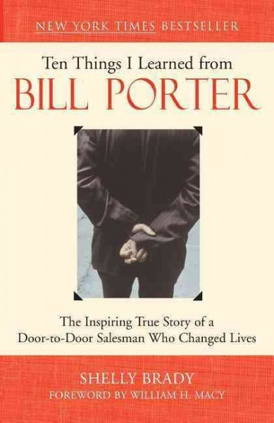 Ten Things I Learned from Bill Porter: The Inspiring True Story of the Door-to-Door Salesman Who Changed Lives cover