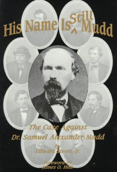 His Name Is Still Mudd: The Case Against Doctor Samuel Alexander Mudd cover