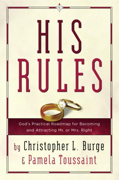 His Rules: God's Practical Road Map for Becoming and Attracting Mr. or Mrs. Right cover