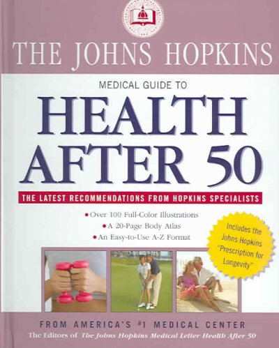 Johns Hopkins Medical Guide to Health After 50 (John Hopkins Medical Guide)