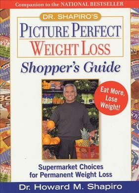 Dr. Shapiro's Picture Perfect Weight Loss Shopper's Guide : Supermarket Choices for Permanent Weight Loss cover